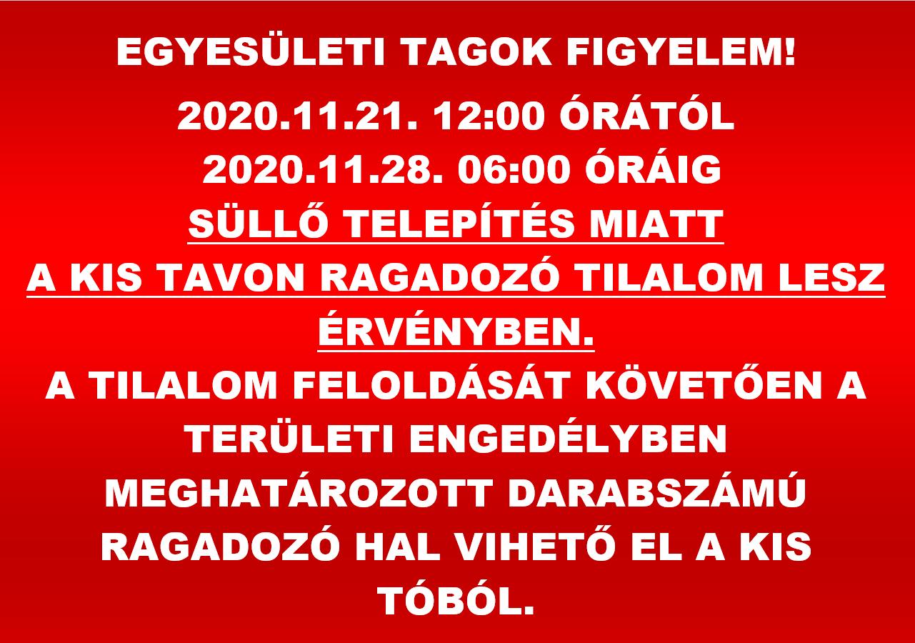 Ragadozó tilalom a kis tavon 2020.11.21. 12:00-tól 2020.11.28. 06:00-ig